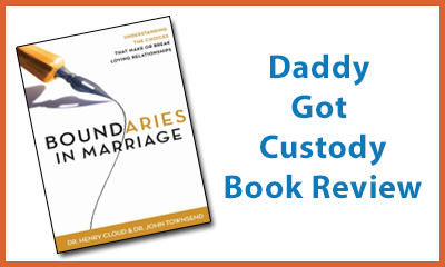 Boundaries in Marriage Book Review by Fred Campos, http://DaddyGotCustody.com