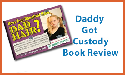 """Does Your Daughter Have Dad Hair?"" Book Review by Daddy Got Custody"