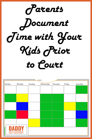 Document Time with Your Kids Prior to Court