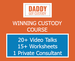 Click for the Daddy Got Custody Course