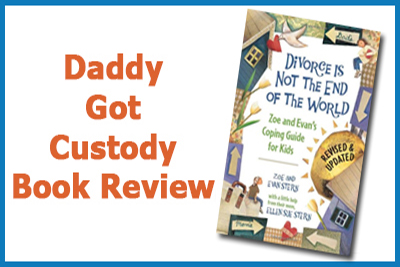 Divorce is Not the End of the World, Book Review by Fred Campos http://DaddyGotCustody.com